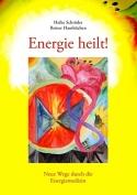 Energie heilt (Heike Schröder, Reiner Hambüchen)